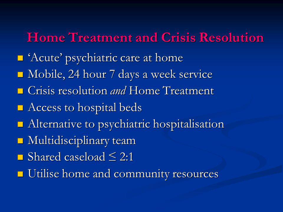 Home Treatment and Crisis Resolution