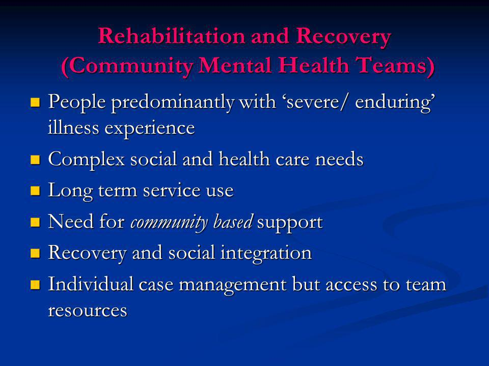 Rehabilitation and Recovery (Community Mental Health Teams)