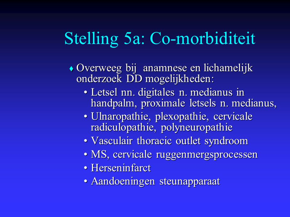 Stelling 5a: Co-morbiditeit