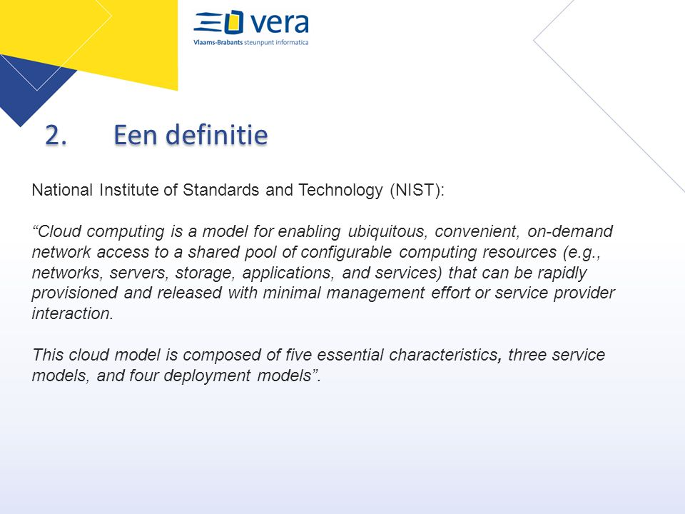 2. Een definitie National Institute of Standards and Technology (NIST):