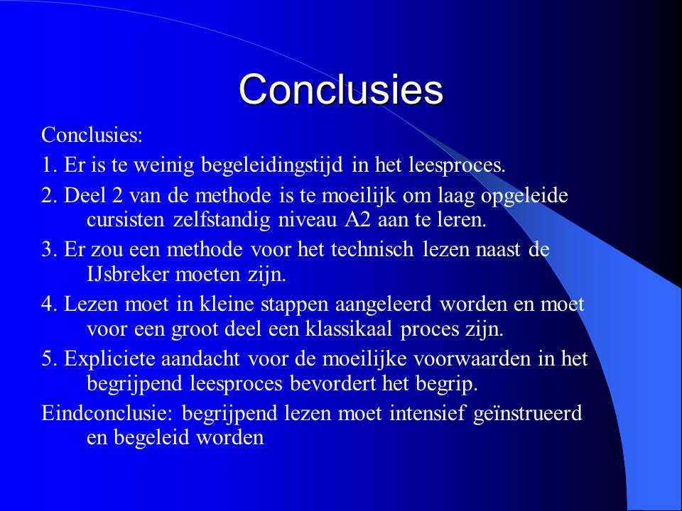 Conclusies Conclusies: