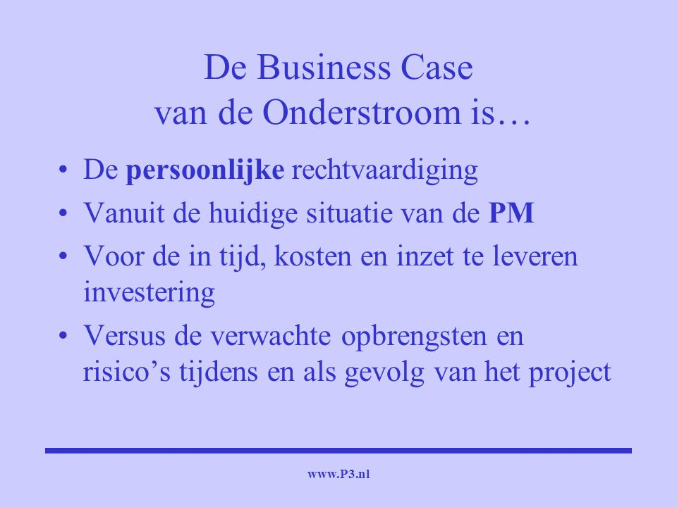 De Business Case van de Onderstroom is…