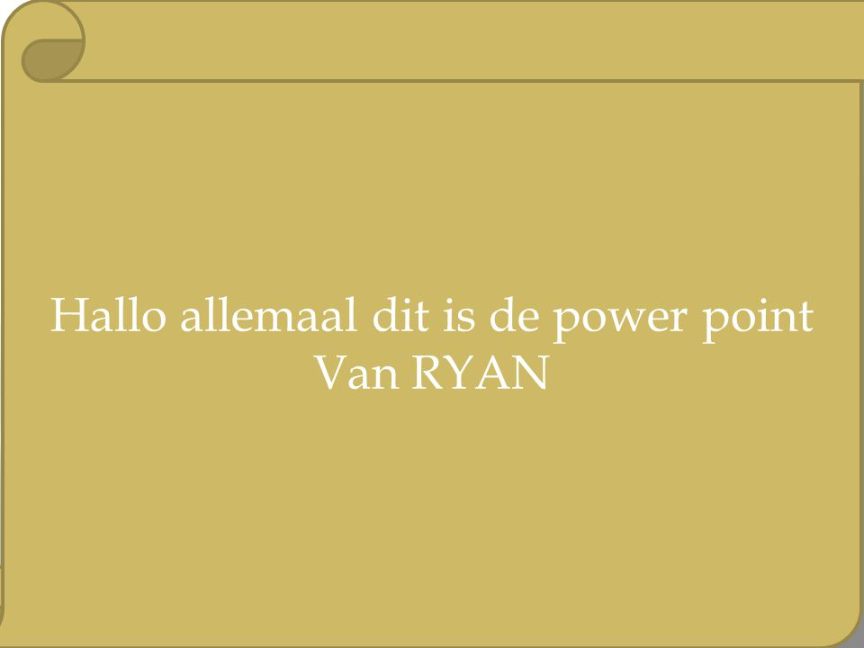 Hallo allemaal dit is de power point