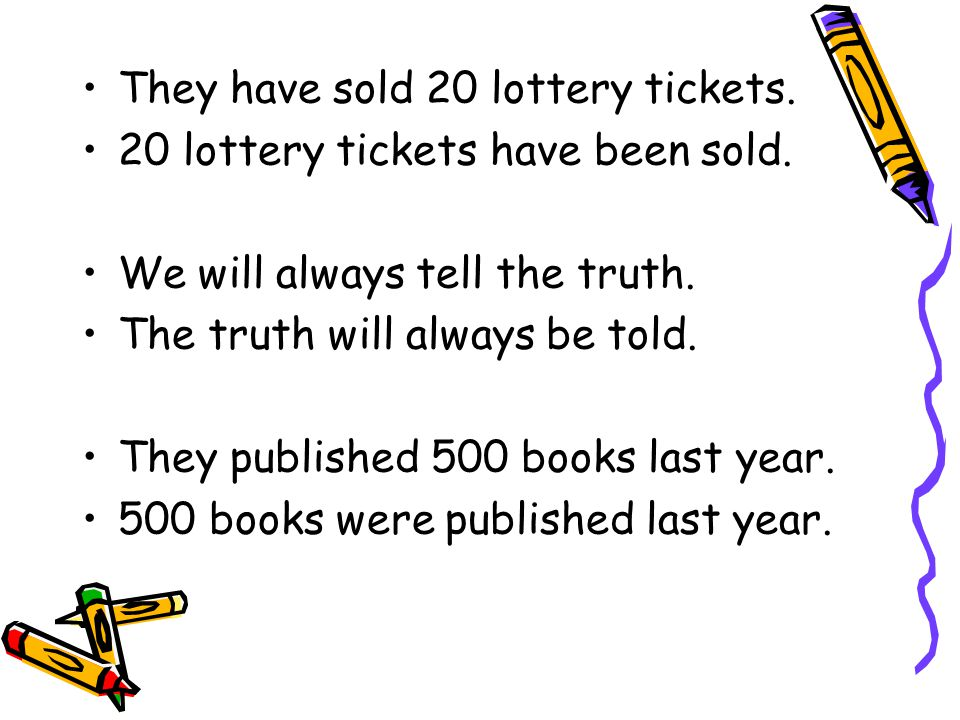 They have sold 20 lottery tickets.