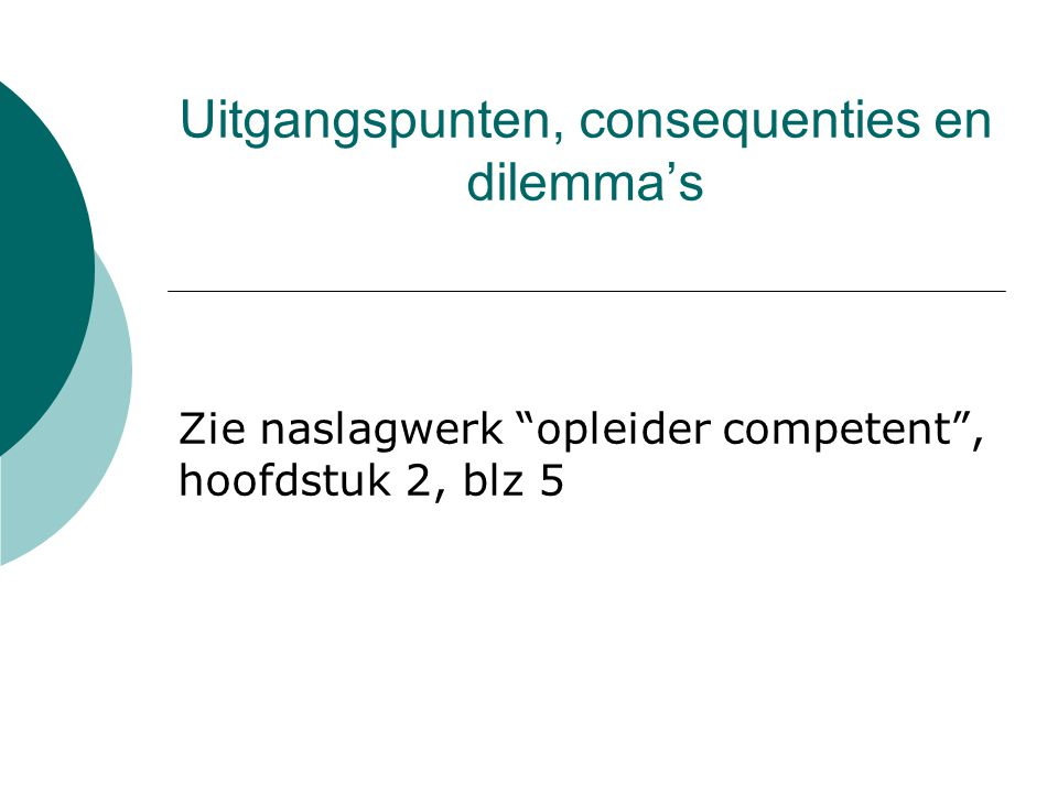 Uitgangspunten, consequenties en dilemma's