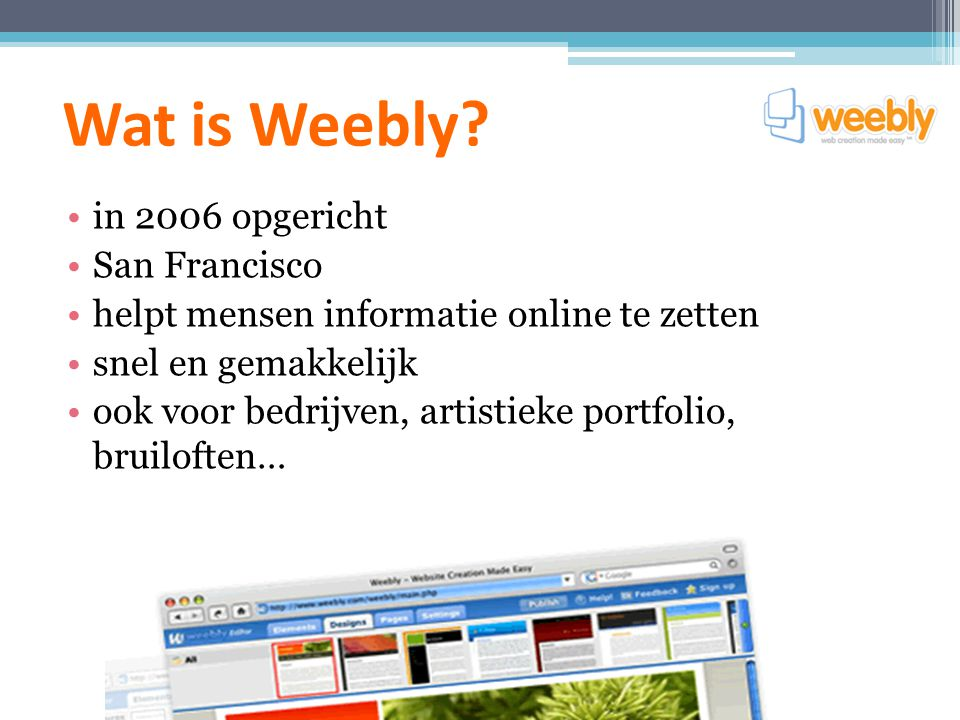 Wat is Weebly in 2006 opgericht San Francisco