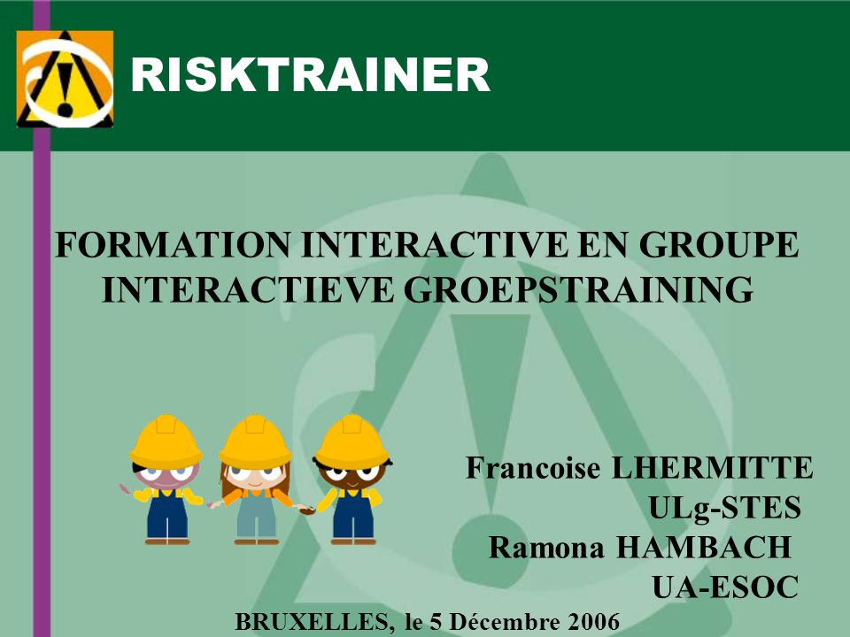 FORMATION INTERACTIVE EN GROUPE INTERACTIEVE GROEPSTRAINING