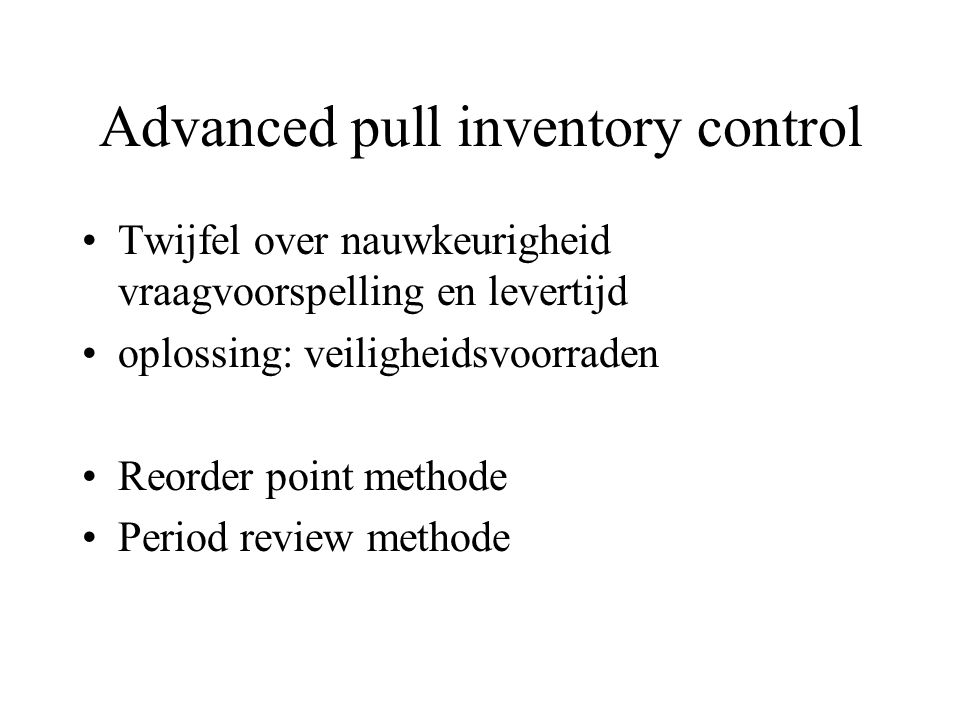 Advanced pull inventory control