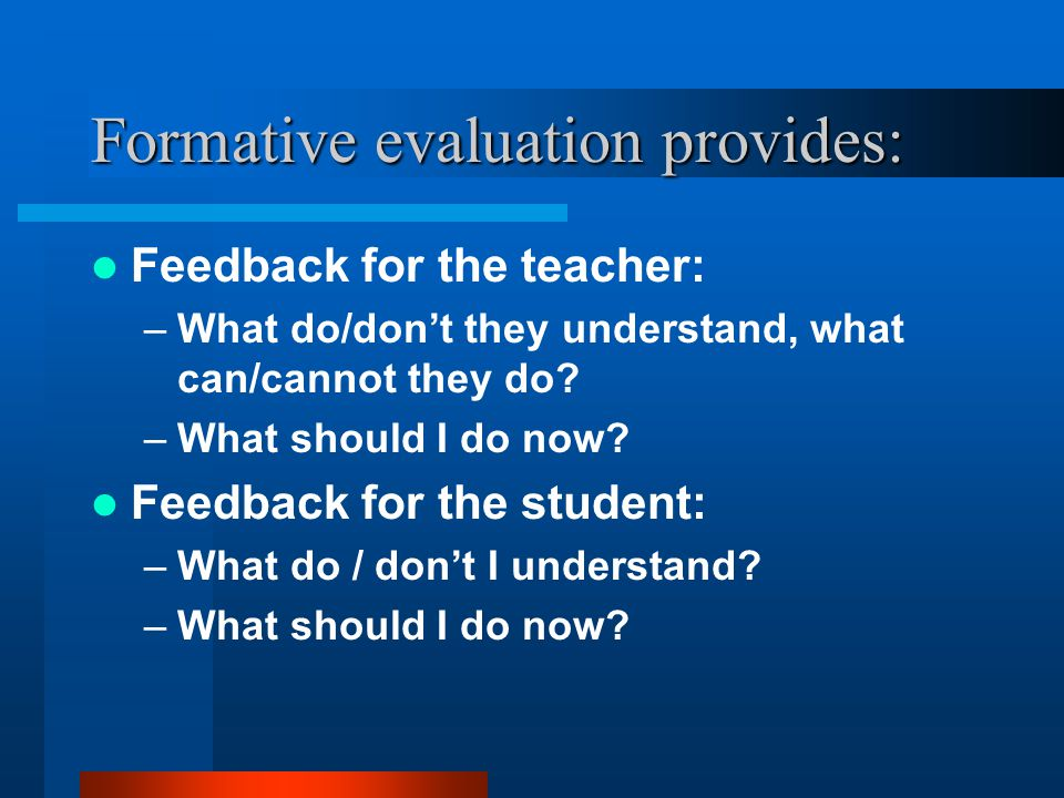 Formative evaluation provides: