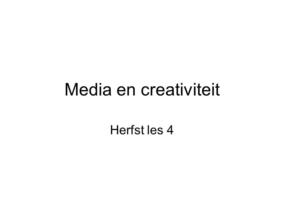 Media en creativiteit Herfst les 4