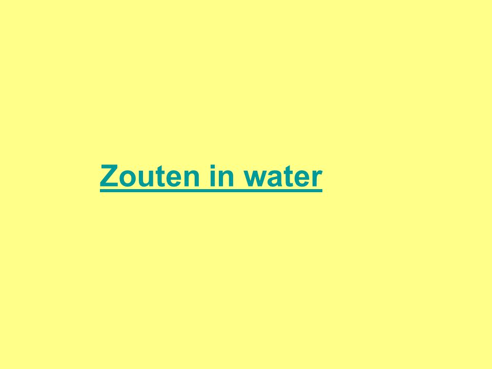 Zouten in water