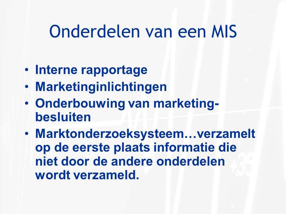Onderdelen van een MIS Interne rapportage Marketinginlichtingen