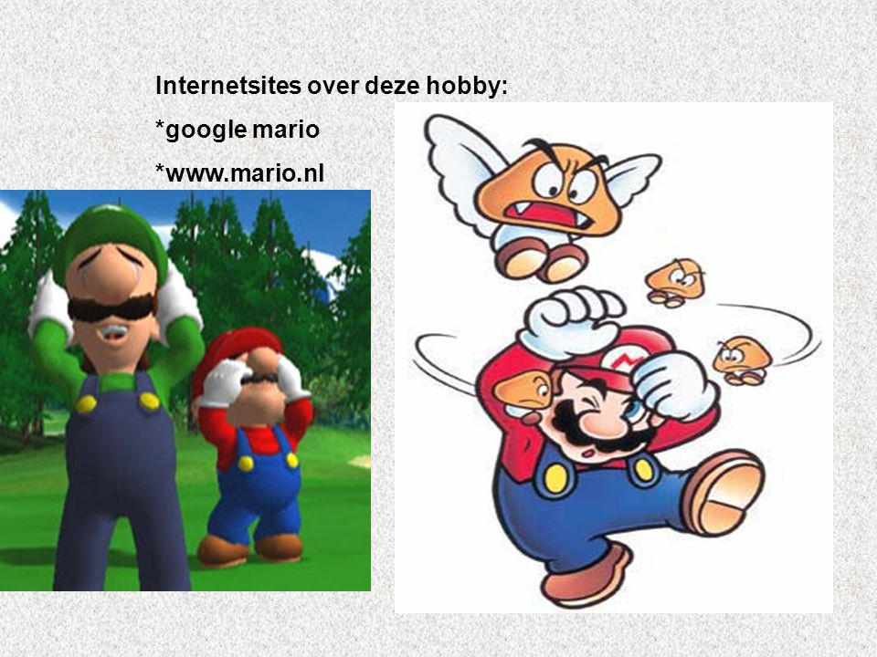Internetsites over deze hobby: *google mario *