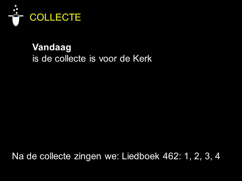 COLLECTE Vandaag is de collecte is voor de Kerk