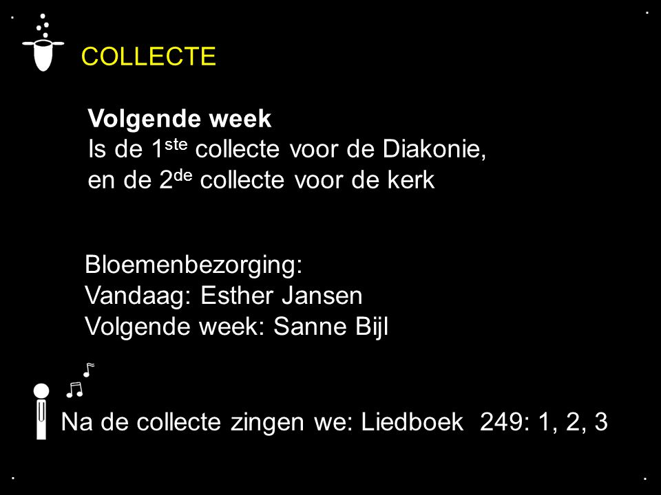 COLLECTE Volgende week Is de 1ste collecte voor de Diakonie,