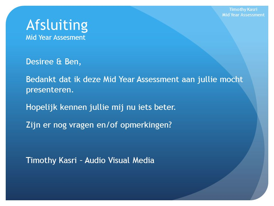 Afsluiting Mid Year Assesment