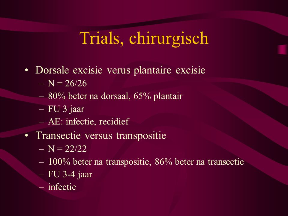 Trials, chirurgisch Dorsale excisie verus plantaire excisie