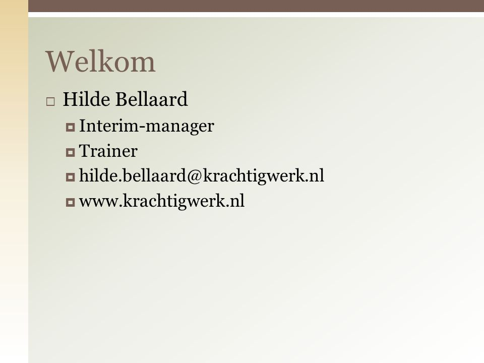 Welkom Hilde Bellaard Interim-manager Trainer