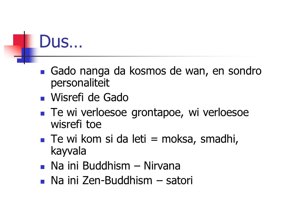 Wereld religie nanga zendings wroko ppt video online download gado nanga da kosmos de wan en sondro personaliteit fandeluxe Images