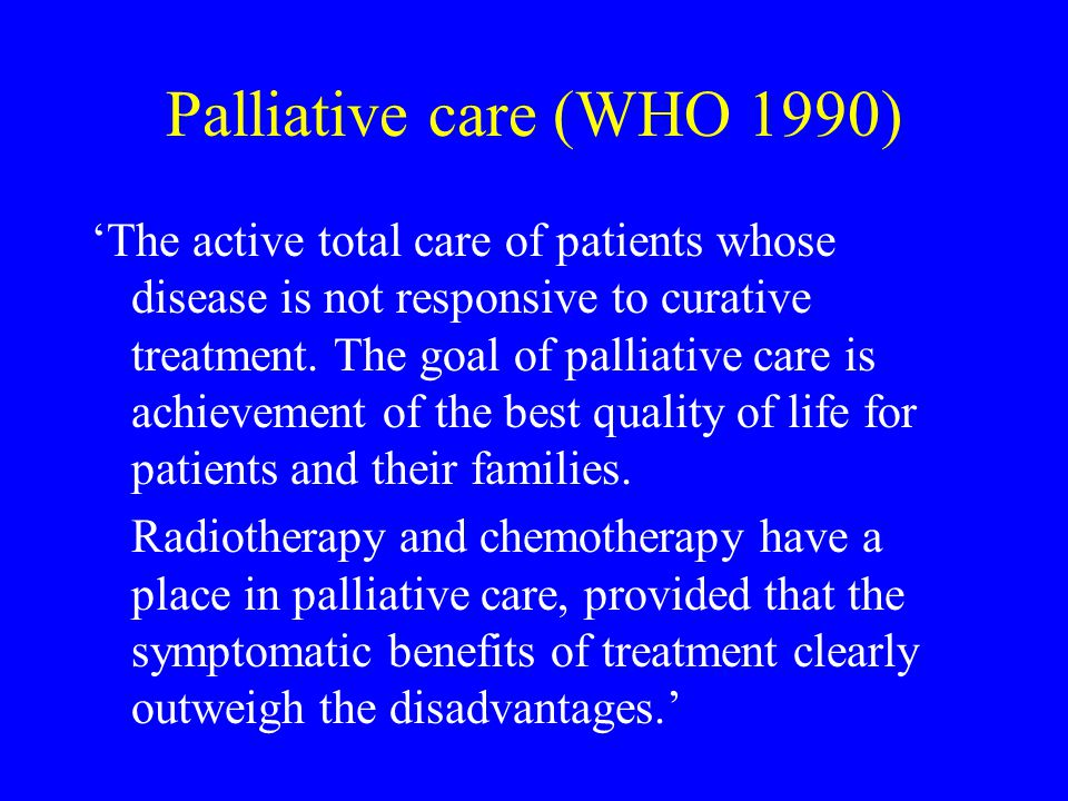 Palliative care (WHO 1990)