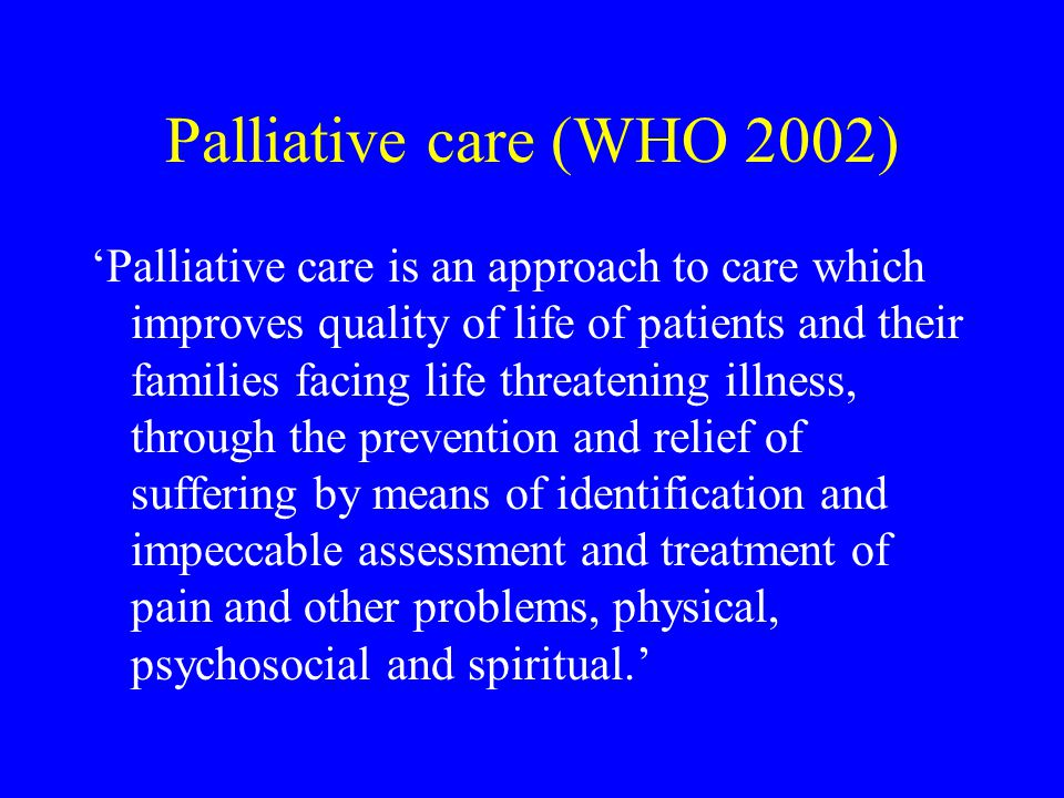 Palliative care (WHO 2002)