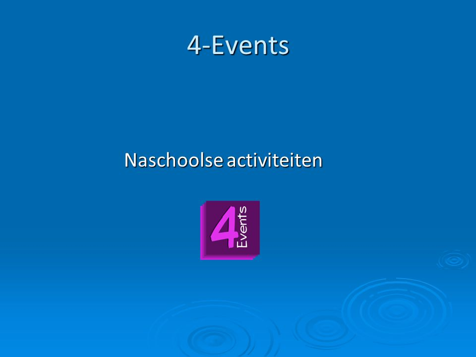4-Events Naschoolse activiteiten