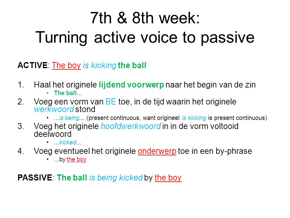 7th & 8th week: Turning active voice to passive