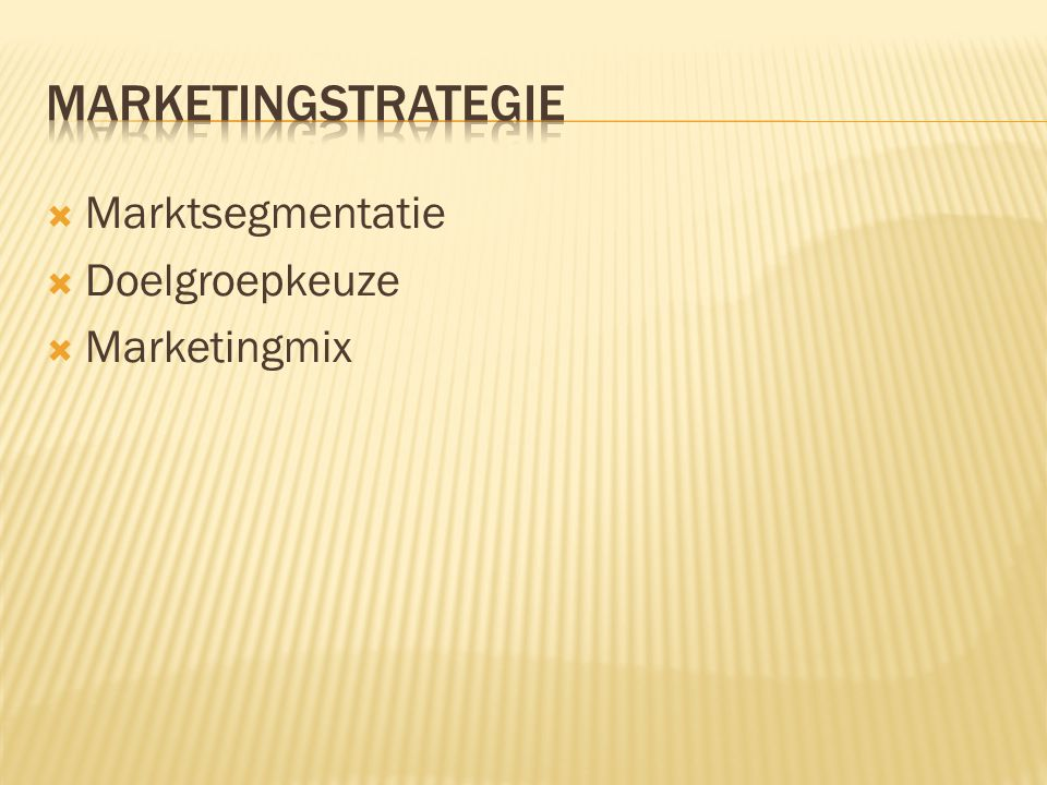 Marketingstrategie Marktsegmentatie Doelgroepkeuze Marketingmix