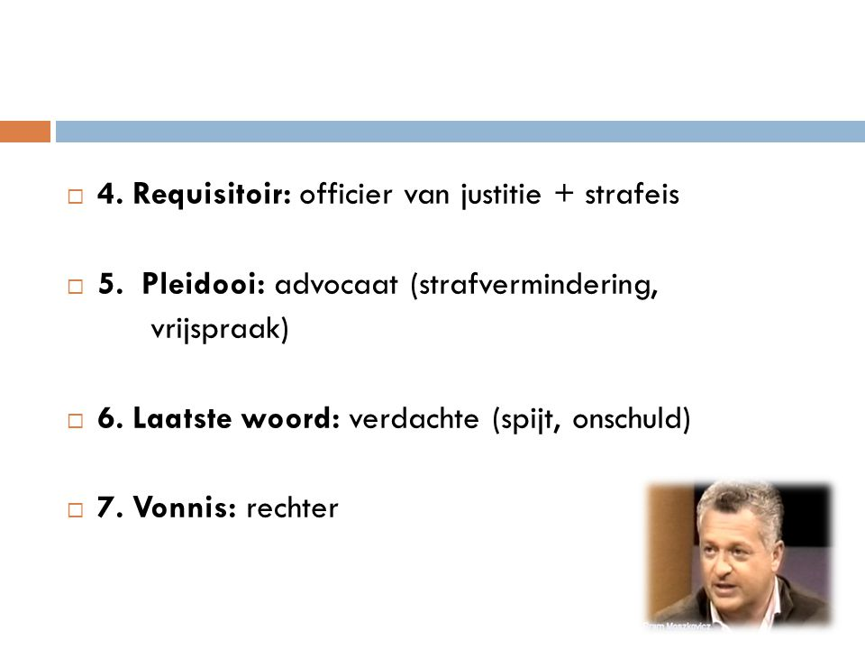 4. Requisitoir: officier van justitie + strafeis