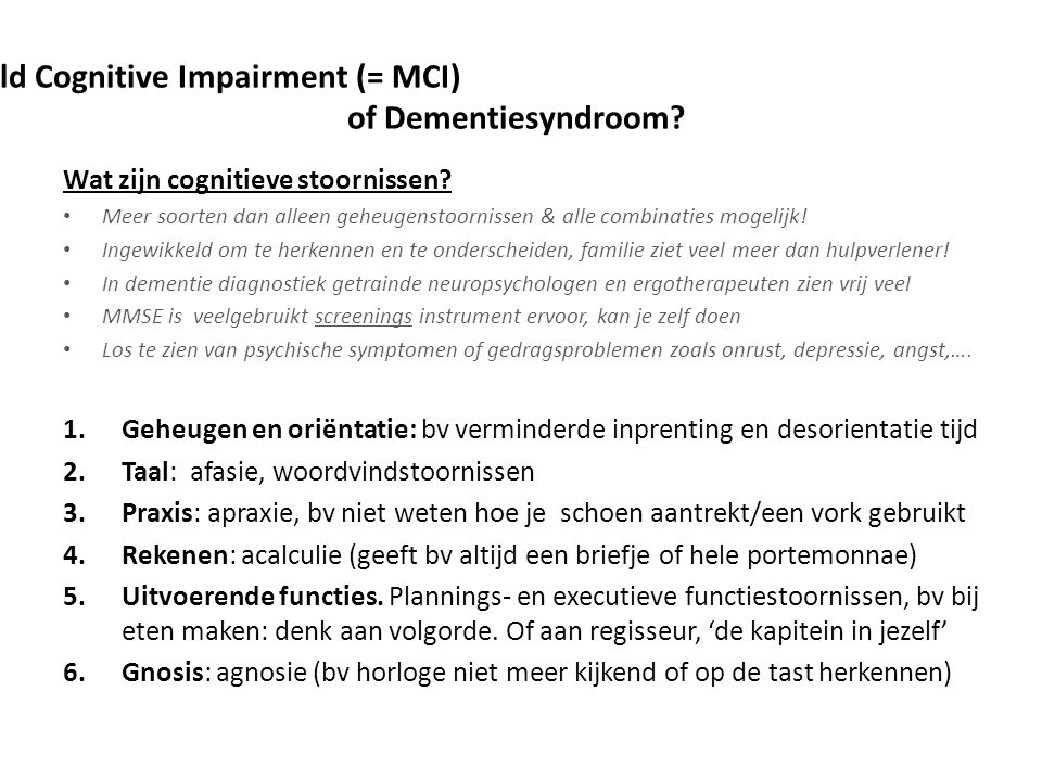 Mild Cognitive Impairment (= MCI) of Dementiesyndroom