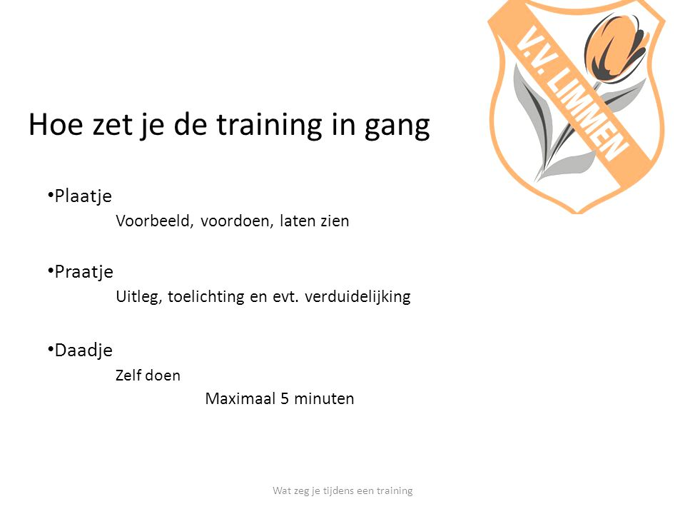 Hoe zet je de training in gang