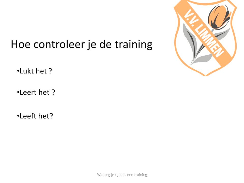Hoe controleer je de training