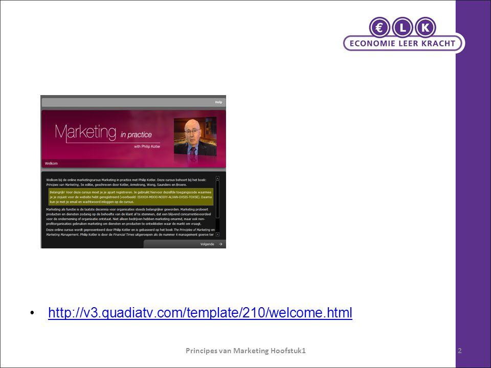 5bbc1f2393e2ac College 4 Video Kotler (25min) Bespreken video (20 min). 2 Principes van  Marketing Hoofstuk1