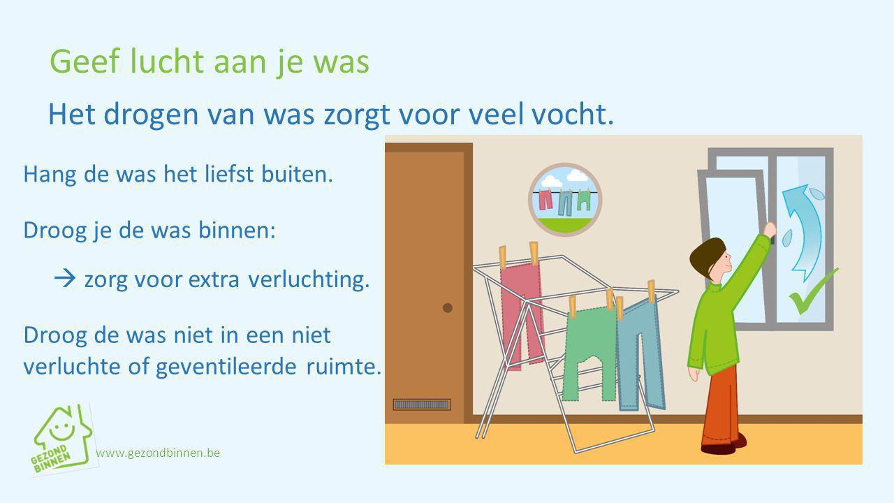 https://slideplayer.nl/slide/2763377/10/images/6/Geef+lucht+aan+je+was+Het+drogen+van+was+zorgt+voor+veel+vocht..jpg