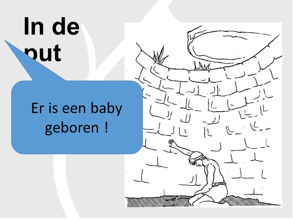 In de put Er is een baby geboren !