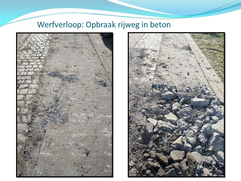 Werfverloop: Opbraak rijweg in beton