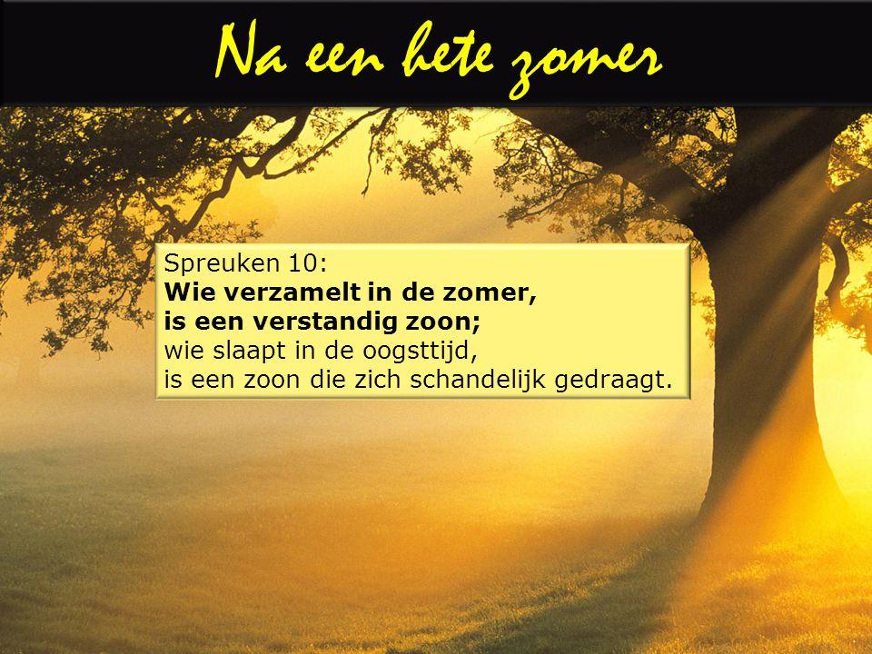 spreuken over de zomer Deut.8:7 Want de HERE, uw God, brengt u in een goed land, een land  spreuken over de zomer