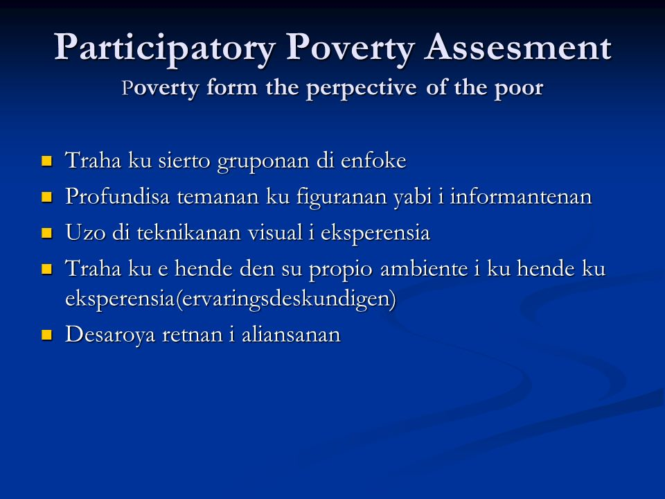 Participatory Poverty Assesment Poverty form the perpective of the poor