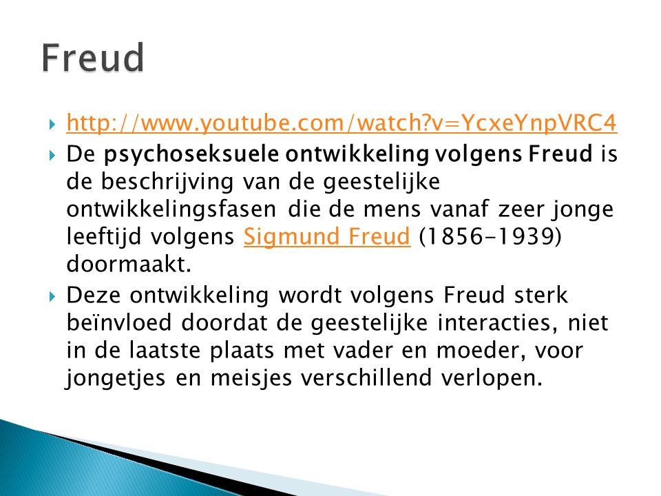 Freud http://www.youtube.com/watch v=YcxeYnpVRC4