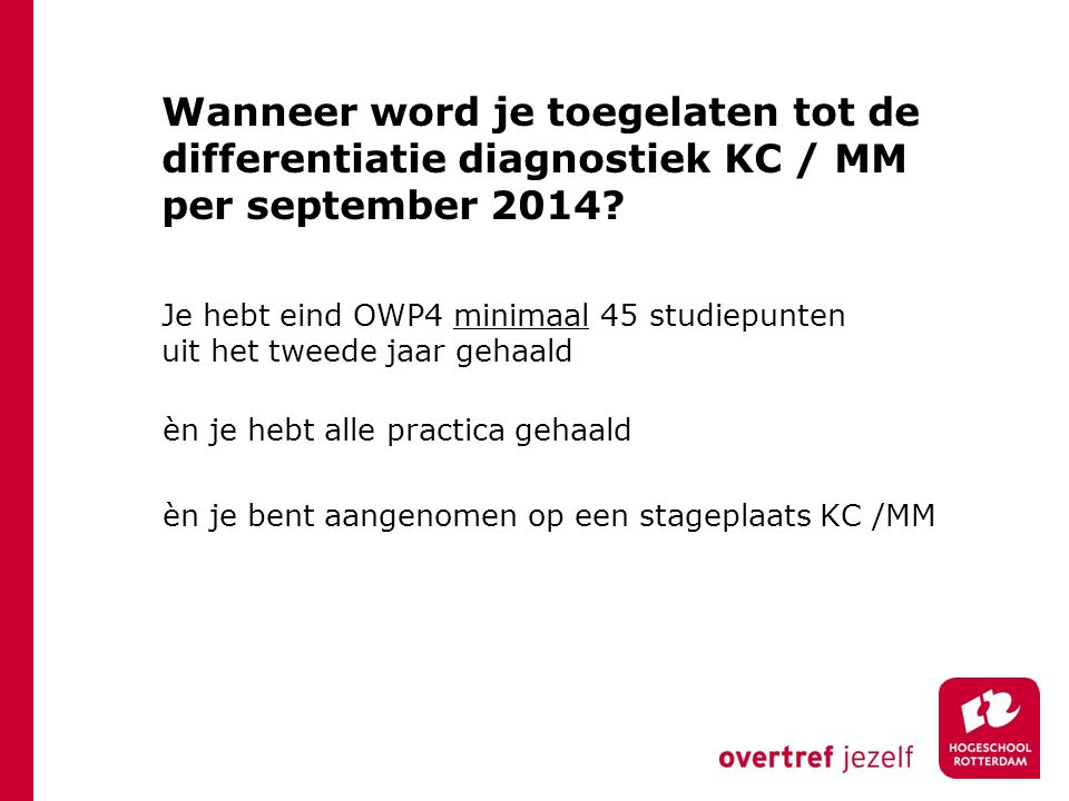 Wanneer word je toegelaten tot de differentiatie diagnostiek KC / MM per september 2014