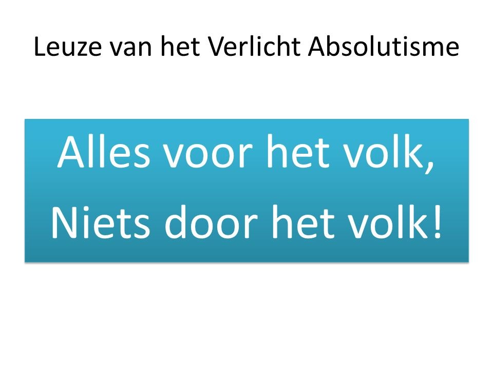 https://slideplayer.nl/slide/9854539/31/images/38/Leuze+van+het+Verlicht+Absolutisme.jpg